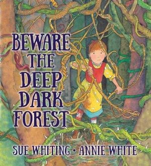 Beware the Deep Dark Forest by Sue Whiting reviewed by Georgie Donaghey